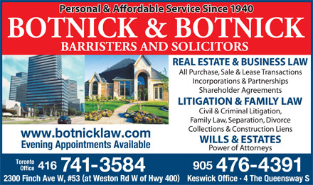 Botnick & Botnick Barristers & Solicitors (416-741-3584) - Display Ad - Evening Appointments Available Toronto Office www.botnicklaw.com Evening Appointments Available Toronto Office www.botnicklaw.com