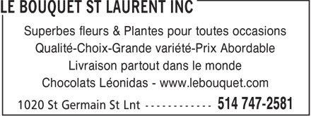 Le Bouquet St Laurent Inc (514-747-2581) - Annonce illustrée - Superb flowers & Plants for all occasions Quality-Choice-Large variety-Affordable price Delivery Anywhere in the world Leonidas Chocolates - www.lebouquet.com
