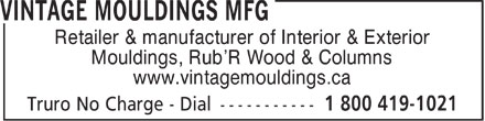 Vintage Mouldings Mfg (1-800-419-1021) - Annonce illustrée - Retailer & manufacturer of Interior & Exterior Mouldings, Rub'R Wood & Columns www.vintagemouldings.ca