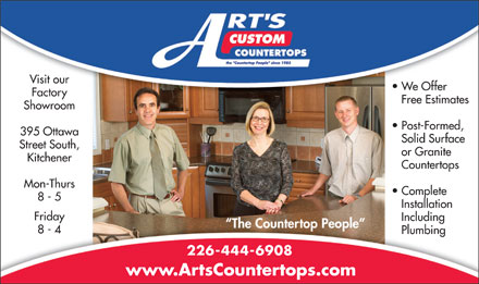 Art's Custom Countertops (519-744-0876) - Annonce illustrée - Including The Countertop People 8 - 4 Plumbing 226-444-6908 www.ArtsCountertops.com Visit our We Offer Factory Free Estimates Showroom Post-Formed, 395 Ottawa Solid Surface Street South, or Granite Kitchener Countertops Mon-Thurs Complete 8 - 5 Installation Friday