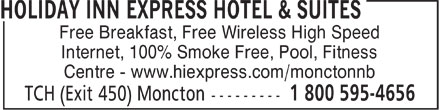 Holiday Inn Express Hotel & Suites (1-800-595-4656) - Display Ad - Free Breakfast, Free Wireless High Speed Internet, 100% Smoke Free, Pool, Fitness Centre - www.hiexpress.com/monctonnb