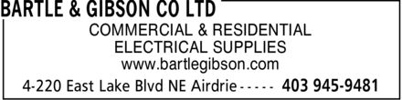 Bartle & Gibson Co Ltd (403-945-9481) - Display Ad - COMMERCIAL & RESIDENTIAL ELECTRICAL SUPPLIES www.bartlegibson.com