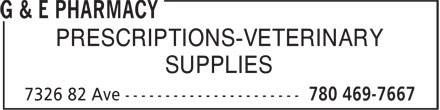 G & E Pharmacy (780-469-7667) - Display Ad - PRESCRIPTIONS-VETERINARY - SUPPLIES