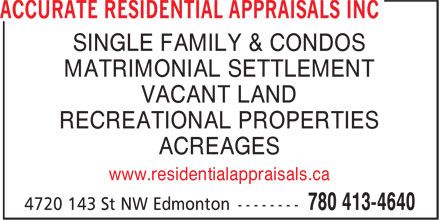 Accurate Residential Appraisals Inc (780-413-4640) - Annonce illustrée - SINGLE FAMILY & CONDOS MATRIMONIAL SETTLEMENT VACANT LAND RECREATIONAL PROPERTIES ACREAGES www.residentialappraisals.ca