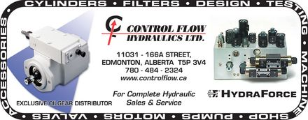 Control Flow Hydraulics Ltd (780-484-2324) - Annonce illustrée - CONTROL FLOW HYDRAULICS LTD. 11031 - 166A STREET, EDMONTON, ALBERTA T5P 3V4 780-484-2324 www.controlflow.ca For Complete Hydraulic  Sales & Service EXCLUSIVE OILGEAR DISTRIBUTOR HYDRAFORCE   CYLINDERS FILTERS  DESIGN TESTING MACHINE SHOP PUMPS MOTORS VALVES ACCESSORIES