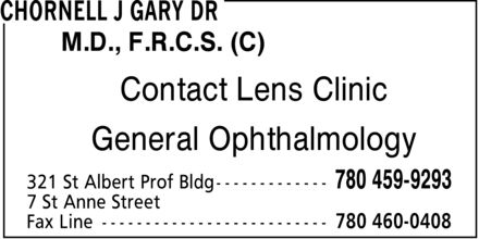 Chornell J Gary Dr (780-459-9293) - Annonce illustrée - M.D., F.R.C.S. (C) Contact Lens Clinic General Ophthalmology