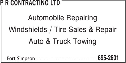 P R Contracting Ltd (867-695-2601) - Display Ad - P R CONTRACTING LTD - AUTOMOBILE REPAIRING - TRUCK TOWING - TIRE REPAIR - AUTO TOWING - WINDSHIELD REPAIR - TIRE SALES