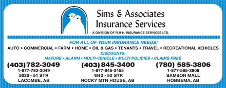 Sims & Associates Insurance Services (403-782-3049) - Annonce illustrée - AUTO   COMMERCIAL   FARM   HOME   OIL & GAS   TENANTS   TRAVEL   RECREATIONAL VEHICLES (403)(403)