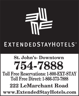 Extended Stay Deluxe Hotel (709-754-7888) - Annonce illustrée - St. John s- Downtown 754-7888 Toll Free Reservations: 1-800-EXT-STAY Toll Free Direct: 1-866-373-7888 222 LeMarchant Road www.ExtendedStayHotels.com  St. John s- Downtown 754-7888 Toll Free Reservations: 1-800-EXT-STAY Toll Free Direct: 1-866-373-7888 222 LeMarchant Road www.ExtendedStayHotels.com