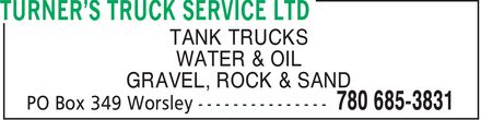 Turner's Truck Service Ltd (780-685-3831) - Annonce illustrée - TANK TRUCKS WATER & OIL GRAVEL, ROCK & SAND  TANK TRUCKS WATER & OIL GRAVEL, ROCK & SAND  TANK TRUCKS WATER & OIL GRAVEL, ROCK & SAND  TANK TRUCKS WATER & OIL GRAVEL, ROCK & SAND