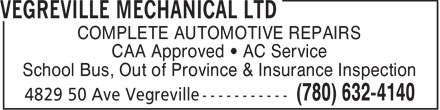 Vegreville Mechanical Ltd (780-632-4140) - Display Ad - COMPLETE AUTOMOTIVE REPAIRS CAA Approved   AC Service School Bus, Out of Province & Insurance Inspection