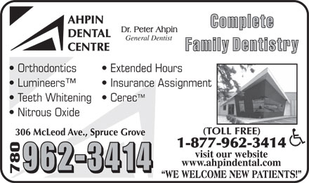 Ahpin Dental Centre (780-458-4131) - Annonce illustrée - General Dentist Orthodontics  Extended Hours Lumineers   Insurance Assignment Teeth Whitening  Cerec Nitrous Oxide visit our website www.ahpindental.com 780 General Dentist Orthodontics  Extended Hours Lumineers   Insurance Assignment Teeth Whitening  Cerec Nitrous Oxide visit our website www.ahpindental.com 780  General Dentist Orthodontics  Extended Hours Lumineers   Insurance Assignment Teeth Whitening  Cerec Nitrous Oxide visit our website www.ahpindental.com 780  General Dentist Orthodontics  Extended Hours Lumineers   Insurance Assignment Teeth Whitening  Cerec Nitrous Oxide visit our website www.ahpindental.com 780