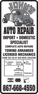 John's Auto Repair (867-668-4550) - Annonce illustrée - JOHN'S AUTO REPAIR IMPORT + DOMESTIC SPECIALIST COMPLETE AUTO REPAIRS TOWING ARRANGED LICENSED MECHANICS COME SEE US AT OUR NEW LOCATION VISA MASTERCARD INTERAC 867-668-4550