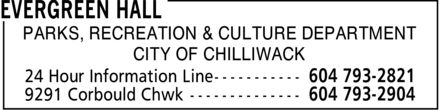 Evergreen Hall (604-793-2904) - Annonce illustrée - CITY OF CHILLIWACK PARKS, RECREATION & CULTURE DEPARTMENT