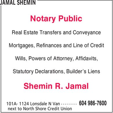 Jamal Shemin (604-986-7600) - Annonce illustrée - Notary Public Real Estate Transfers and Conveyance Mortgages, Refinances and Line of Credit Wills, Powers of Attorney, Affidavits, Statutory Declarations, Builder¿s Liens Shemin R. Jamal