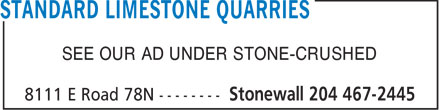 Standard Limestone Quarries (204-467-2445) - Annonce illustrée - SEE OUR AD UNDER STONE-CRUSHED  SEE OUR AD UNDER STONE-CRUSHED