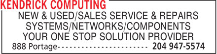 Kendrick Computing (204-947-5574) - Annonce illustrée - NEW & USED/SALES SERVICE & REPAIRS SYSTEMS/NETWORKS/COMPONENTS YOUR ONE STOP SOLUTION PROVIDER  NEW & USED/SALES SERVICE & REPAIRS SYSTEMS/NETWORKS/COMPONENTS YOUR ONE STOP SOLUTION PROVIDER