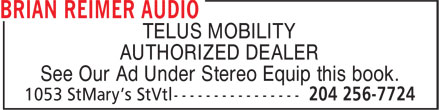 Brian Reimer Audio (204-256-7724) - Annonce illustrée - TELUS MOBILITY AUTHORIZED DEALER See Our Ad Under Stereo Equip this book.