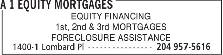 A 1 Equity Mortgages (204-957-5616) - Annonce illustrée - EQUITY FINANCING 1st, 2nd & 3rd MORTGAGES FORECLOSURE ASSISTANCE  EQUITY FINANCING 1st, 2nd & 3rd MORTGAGES FORECLOSURE ASSISTANCE