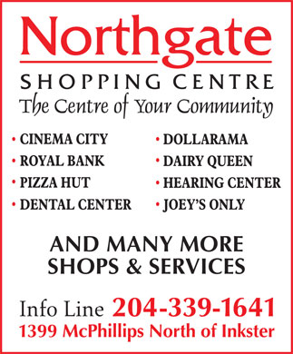 Northgate Shopping Centre (204-339-1641) - Annonce illustrée - AND MANY MORE SHOPS & SERVICES 204-339-1641 1399 McPhillips North of Inkster