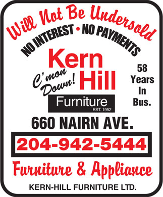 Kern-Hill Furniture Ltd (204-942-5444) - Annonce illustr&eacute;e - Kern 58 Years C mon Hill In Down! Bus. Furniture EST. 1952 660 NAIRN AVE. 204-942-5444 KERN-HILL FURNITURE LTD.