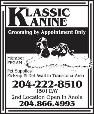 Klassic Kanine (204-222-8510) - Annonce illustrée - 204-222-8510 1501 DAY 2nd Location Open in Anola 204.866.4993 1501 DAY 2nd Location Open in Anola 204.866.4993 204-222-8510