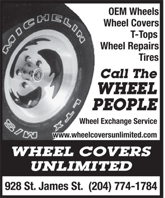 Wheel Covers Unlimited (204-774-1784) - Annonce illustrée - OEM Wheels Wheel Covers T-Tops Wheel Repairs Tires Wheel Exchange Service Wheel www.wheelcoversunlimited.com 928 St. James St.  (204) 774-1784  OEM Wheels Wheel Covers T-Tops Wheel Repairs Tires Wheel Exchange Service Wheel www.wheelcoversunlimited.com 928 St. James St.  (204) 774-1784