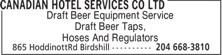 Canadian Hotel Services Co Ltd (204-668-3810) - Annonce illustrée - Draft Beer Equipment Service Draft Beer Taps, Hoses And Regulators  Draft Beer Equipment Service Draft Beer Taps, Hoses And Regulators