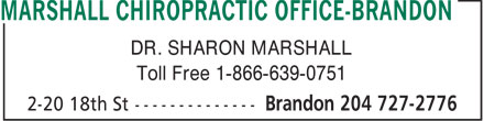 Marshall Chiropractic Office-Brandon (204-727-2776) - Display Ad - DR. SHARON MARSHALL Toll Free 1-866-639-0751