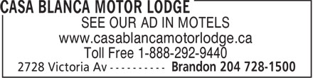 Casa Blanca Motor Lodge (204-728-1500) - Display Ad - SEE OUR AD IN MOTELS www.casablancamotorlodge.ca Toll Free 1-888-292-9440