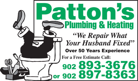 Patton's Plumbing & Heating (902-893-3676) - Annonce illustrée - Your Husband Fixed Over 50 Years Experience For a Free Estimate Call: We Repair What