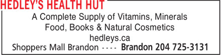 Hedley's Health Hut (204-725-3131) - Display Ad - A Complete Supply of Vitamins, Minerals Food, Books & Natural Cosmetics hedleys.ca  A Complete Supply of Vitamins, Minerals Food, Books & Natural Cosmetics hedleys.ca