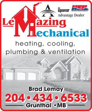 Lemazing Mechanical (204-434-6533) - Annonce illustrée - LeMazing Mechanical heating, cooling, plumbing & ventilation Brad Lemay 204-434-6533 Grunthal  MB Uponor A  Advantage Dealer HEIL HEATING & COOLING PRODUCTS