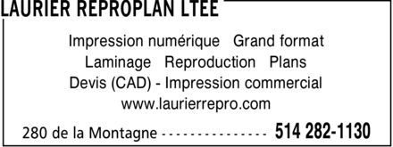 Laurier Reproplan Lt&eacute;e (514-282-1130) - Annonce illustr&eacute;e - Impression num&eacute;rique Grand format Laminage Reproduction Plans Devis (CAD) Impression commercial www.laurierrepro.com Impression num&eacute;rique Grand format Laminage Reproduction Plans Devis (CAD) Impression commercial www.laurierrepro.com