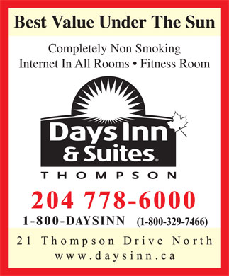 Days Inn & Suites Thompson (204-778-6000) - Annonce illustrée - Completely Non Smoking Internet In All Rooms   Fitness Room 204 778-6000 1-800-DAYSINN (1-800-329-7466) Completely Non Smoking Internet In All Rooms   Fitness Room 204 778-6000 1-800-DAYSINN (1-800-329-7466)  Completely Non Smoking Internet In All Rooms   Fitness Room 204 778-6000 1-800-DAYSINN (1-800-329-7466) Completely Non Smoking Internet In All Rooms   Fitness Room 204 778-6000 1-800-DAYSINN (1-800-329-7466)