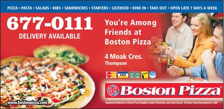 Boston Pizza (204-677-0111) - Annonce illustrée - You're Among 677-0111 Friends at DELIVERY AVAILABLE Boston Pizza 4 Moak Cres. Thompson