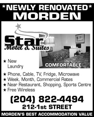 Star Motel (204-822-4494) - Annonce illustrée - NEWLY RENOVATED MORDEN Star Motel & Suites New Laundry COMFORTABLE Phone Cable TV  Fridge  Microwave Week  Month  Commercial Rates Near Restaurant  Shopping  Sports Centre Free Wireless (204) 822-4494 212-1st STREET MORDEN'S BEST ACCOMMODATION VALUE