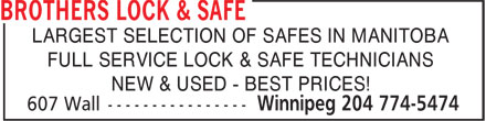 Brothers Lock & Safe (204-774-5474) - Display Ad - LARGEST SELECTION OF SAFES IN MANITOBA FULL SERVICE LOCK & SAFE TECHNICIANS NEW & USED - BEST PRICES!