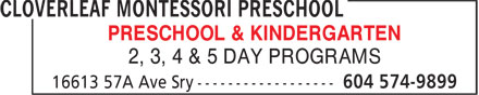 Cloverleaf Montessori Preschool (604-574-9899) - Display Ad - 2, 3, 4 & 5 DAY PROGRAMS PRESCHOOL & KINDERGARTEN