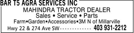 Bar T5 Agra Services (403-798-0815) - Annonce illustrée - MAHINDRA TRACTOR DEALER Sales - Service - Parts Farm - Garden -Accessories - 3M N of Millarville
