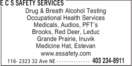 E C S Safety Services (403-234-8911) - Annonce illustrée - Drug & Breath Alcohol Testing Occupational Health Services Medicals, Audios, PFT's Brooks, Red Deer, Leduc Grande Prairie, Inuvik Medicine Hat, Estevan www.essafety.com