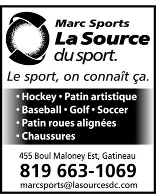 Marc Sports-Source For Sports (819-663-1069) - Annonce illustrée - Hockey   Patin artistique Baseball   Golf   Soccer Patin roues alignées Chaussures 455 Boul Maloney Est, Gatineau 819 663-1069