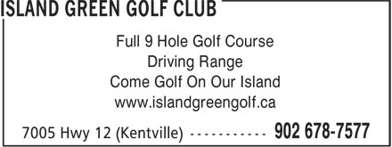 Island Green Golf Club (902-678-7577) - Display Ad - www.islandgreengolf.ca Come Golf On Our Island Driving Range Full 9 Hole Golf Course
