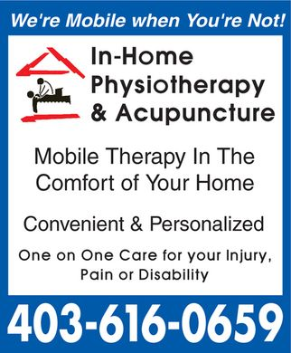 In-Home Physiotherapy &amp; Acupuncture (403-616-0659) - Annonce illustr&eacute;e - We're Mobile when You're Not! In-Home Physiotherapy &amp; Acupuncture Mobile Therapy In The Comfort of Your Home Convenient &amp; Personalized One on One Care for your Injury Pain or Disability 403.616.0659