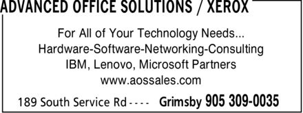 Advanced Office Solutions / Xerox (905-309-0035) - Annonce illustrée======= - For All of Your Technology Needs Hardware Software Networking Consulting IBM Lenovo Microsoft Partners www.aossales.com