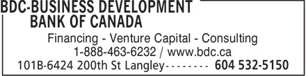BDC-Business Development Bank of Canada (604-532-5151) - Display Ad - Financing - Venture Capital - Consulting 1-888-463-6232 / www.bdc.ca