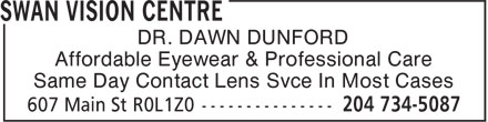 Swan Vision Centre (204-734-5087) - Display Ad - DR. DAWN DUNFORD Affordable Eyewear & Professional Care Same Day Contact Lens Svce In Most Cases