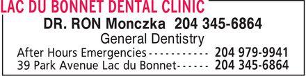 Lac Du Bonnet Dental Clinic (204-345-6864) - Annonce illustrée======= - DR. RON Monczka 204 345-6864 General Dentistry