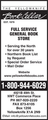 Yellowknife Book Cellar (The) (867-920-2220) - Annonce illustrée - Serving the North for over 30 years Northern Book List by Request Special Order Service Mail Order Website www.yellowknifebooks.com 4921B 49th St. NWT Commerce Place