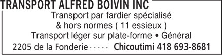 Transport Alfred Boivin Inc (418-693-8681) - Annonce illustr&eacute;e - Transport par fardier sp&eacute;cialis&eacute; &amp; hors normes ( 11 essieux ) Transport l&eacute;ger sur plate-forme &bull; G&eacute;n&eacute;ral Transport par fardier sp&eacute;cialis&eacute; &amp; hors normes ( 11 essieux ) Transport l&eacute;ger sur plate-forme &bull; G&eacute;n&eacute;ral